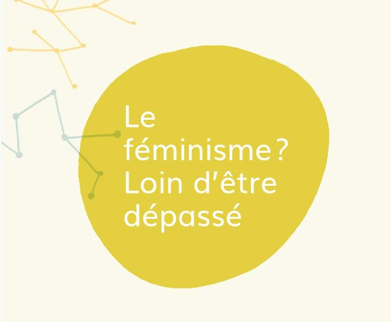 Le féminisme? Loin d'être dépassé