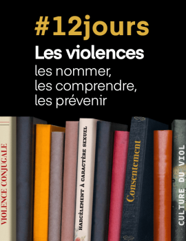 #12 jours Les violences – les nommer – les comprendre – les prévenir