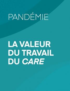 Pandémie – La valeur du travail du care