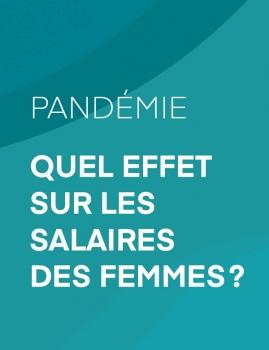 Pandémie – Quel effet sur les salaires des femmes?