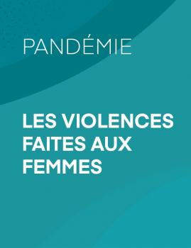 Pandémie – Les violences faites au femmes