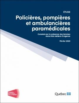 Page couverture de l'étude - Policières, pompières et ambulancières paramédicales. Constats sur la présence des femme dans trois métiers d'urgence. Février 2020.