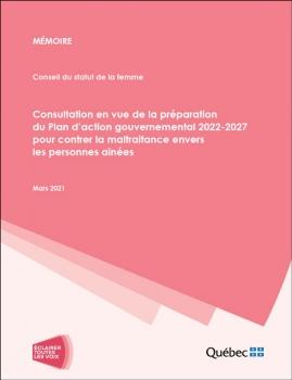 Mémoire – Conseil du statut de la femme – Consultation en vue de la préparation du Plan d'action gouvernemental 2022-2027 pour contrer la maltraitance envers les personnes aînées – Mars 2021