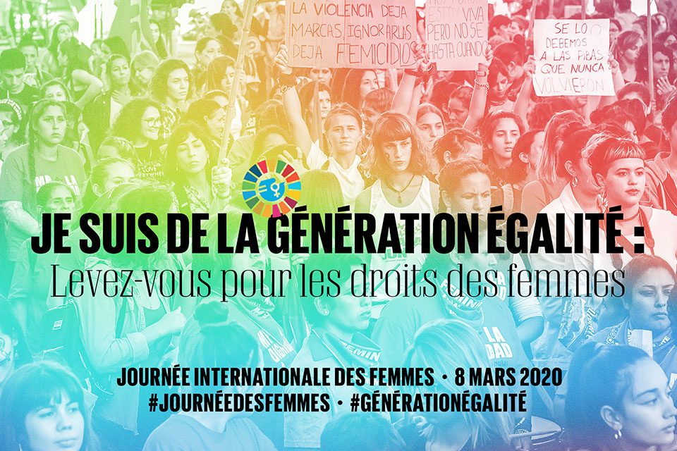 Je suis de la génération égalité : levez-vous pour les droits des femmes – Journée internationale des femmes – 8 mars 2020 – #journéedesfemmes #générationégalité.