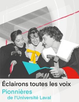 Éclairons toutes les vois – Pionnières de l'Université Laval