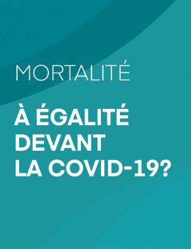 Mortalité – À égalité devant la COVID-19?