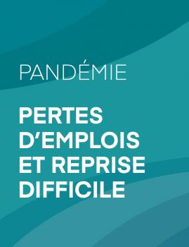 Pandémie – Pertes d'emplois et reprise difficile.
