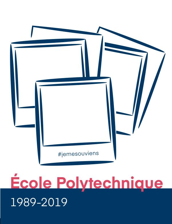 #je me souviens. École Polytechnique 1989-2019.