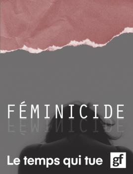 Féminicide – Le temps qui tue