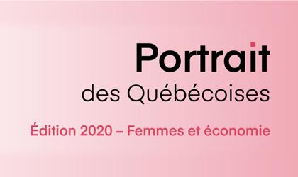 Portrait des Québécoises – Édition 2020 – Femmes et économie.